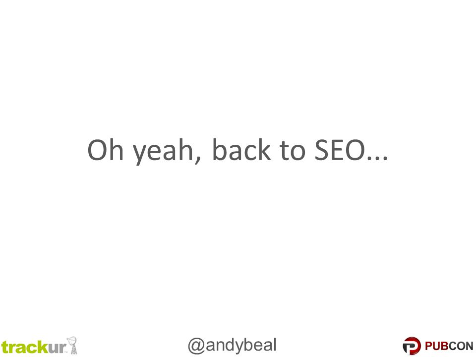 @andybeal Oh yeah, back to SEO...