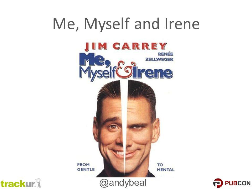 @andybeal Me, Myself and Irene