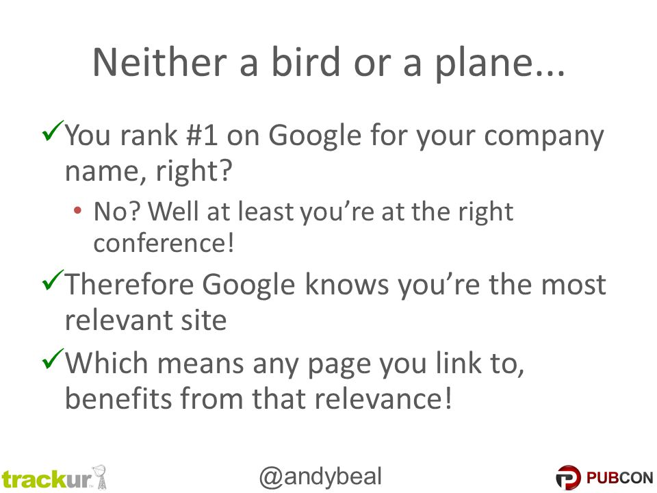 @andybeal Neither a bird or a plane... You rank #1 on Google for your company name, right.