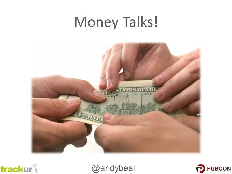 @andybeal Money Talks!