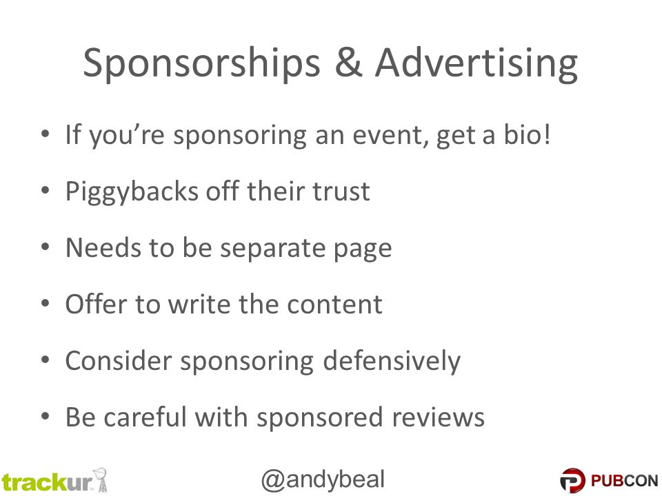 @andybeal Sponsorships & Advertising If you're sponsoring an event, get a bio.