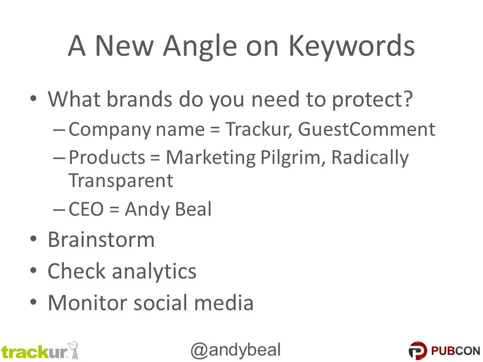 @andybeal A New Angle on Keywords What brands do you need to protect.