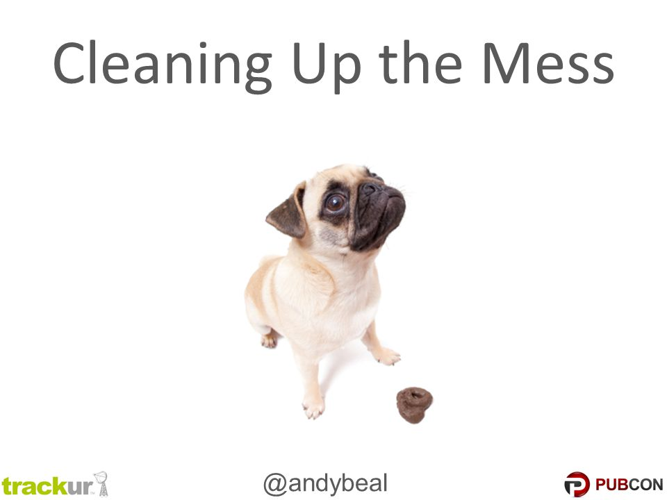 @andybeal Cleaning Up the Mess