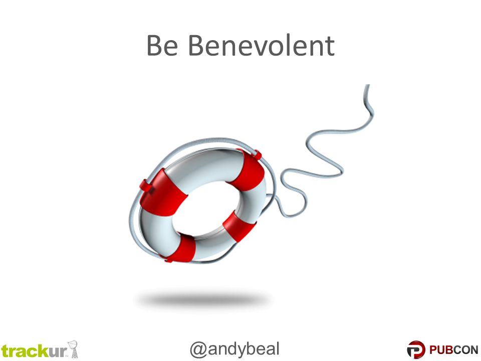 @andybeal Be Benevolent