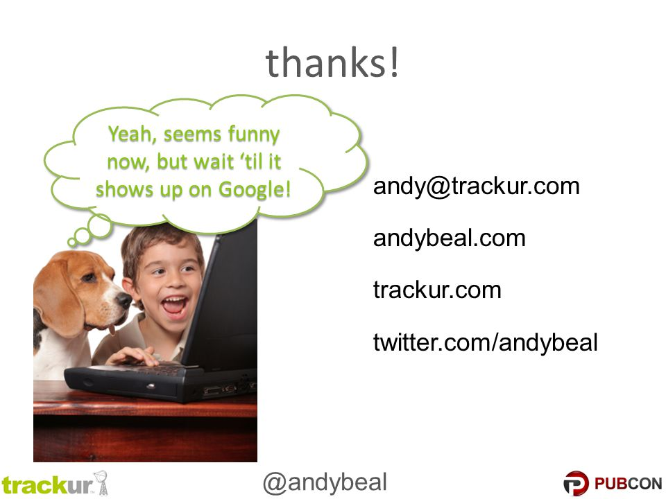 @andybeal thanks. Yeah, seems funny now, but wait 'til it shows up on Google.