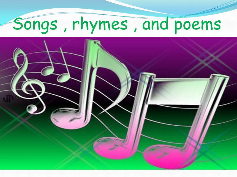 Songs, rhymes, and poems