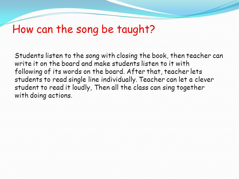 How can the song be taught.