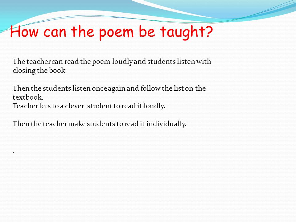 How can the poem be taught.