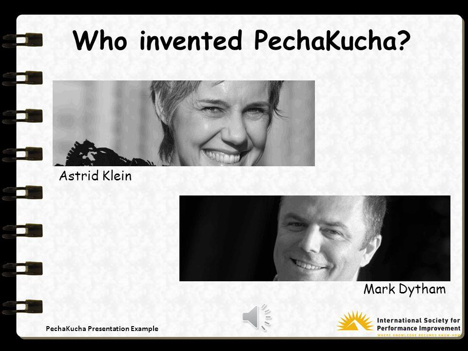 PechaKucha Presentation Example PechaKucha !! Japanese for Chatter or Chit-Chat