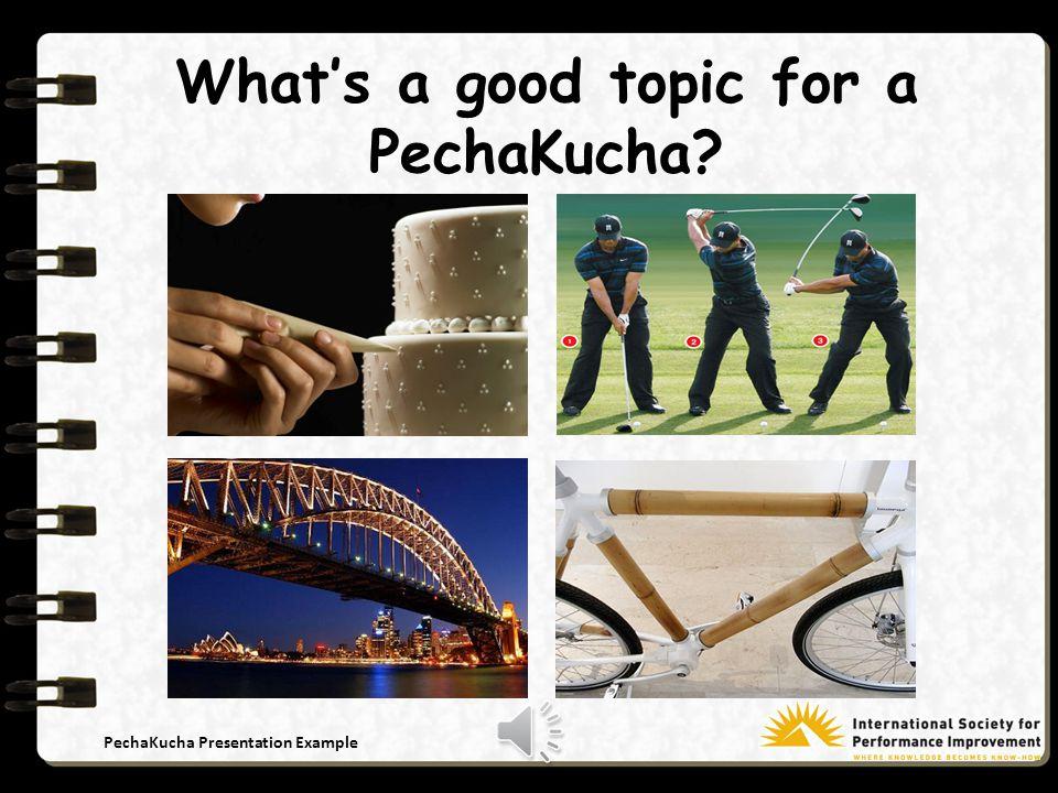 PechaKucha Presentation Example