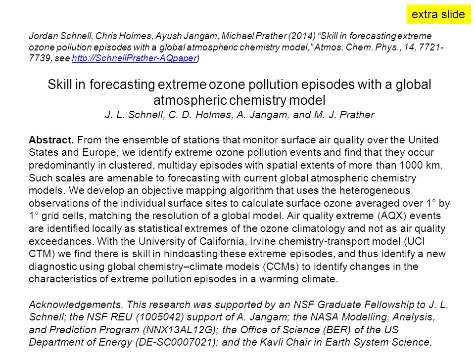 Jordan Schnell, Chris Holmes, Ayush Jangam, Michael Prather (2014) Skill in forecasting extreme ozone pollution episodes with a global atmospheric chemistry model, Atmos.