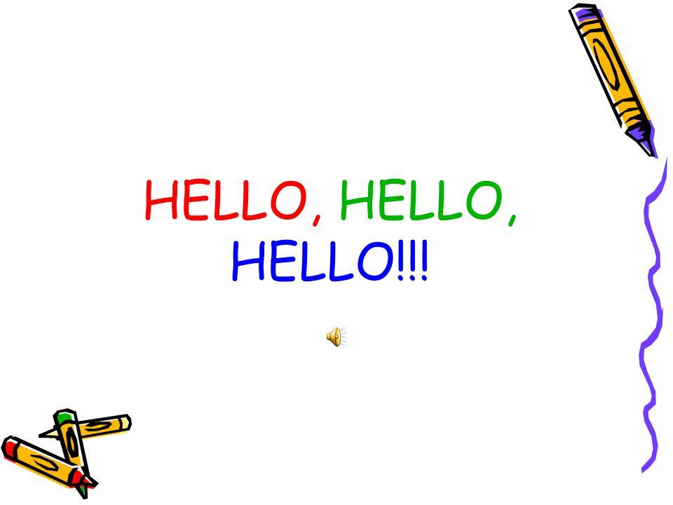 HELLO, HELLO!!!