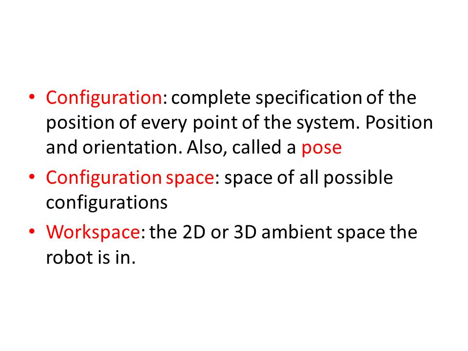 Configuration: complete specification of the position of every point of the system.
