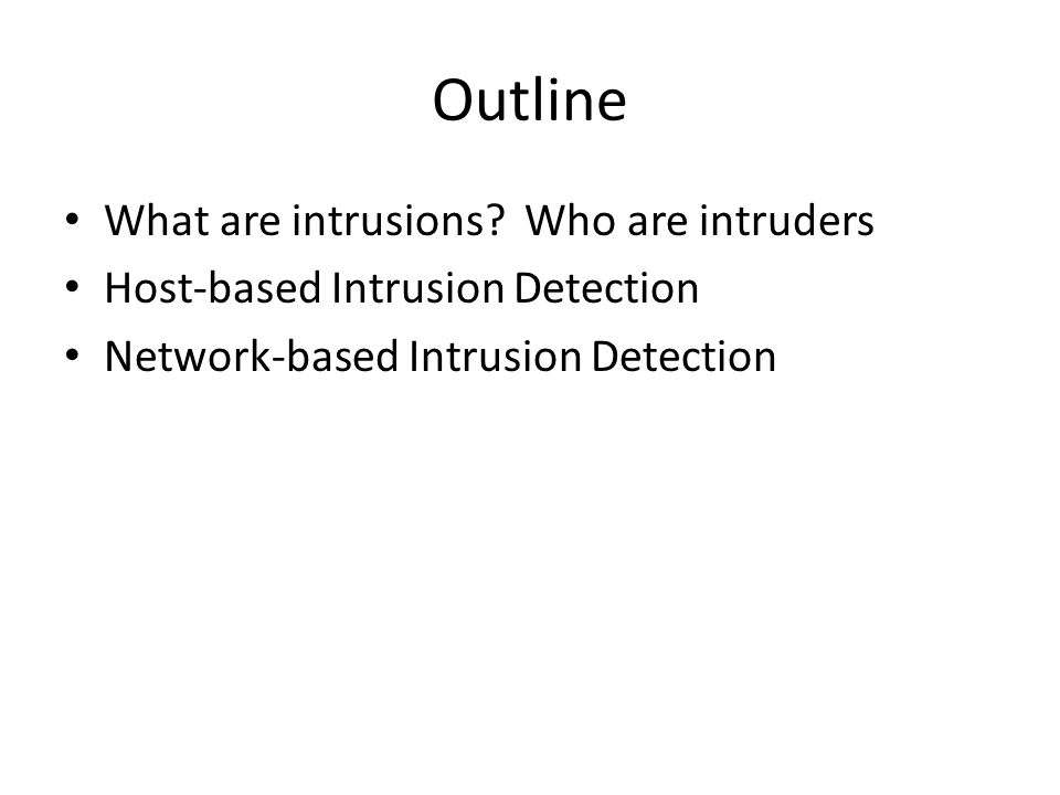 Outline What are intrusions.