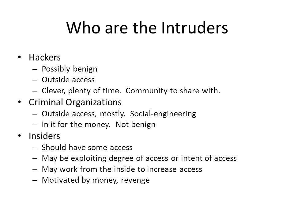 Who are the Intruders.Masquerader – Pretend to be a legitimate user.