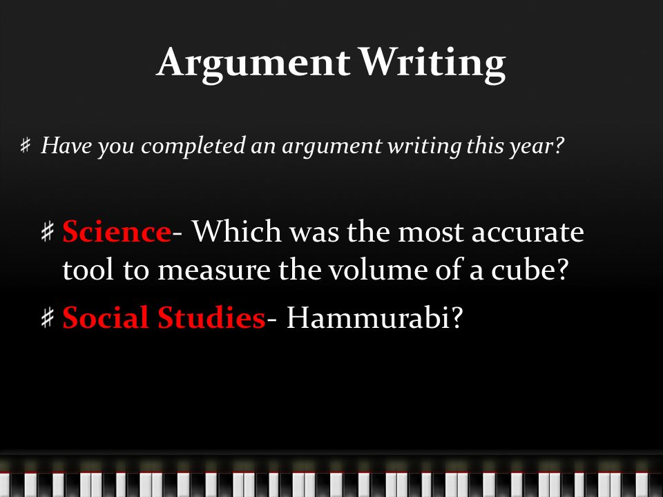 Argument Writing Have you completed an argument writing this year.