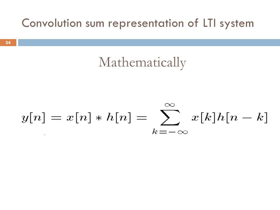 24 Convolution sum representation of LTI system Mathematically