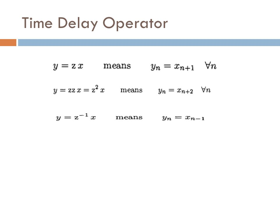 Time Delay Operator