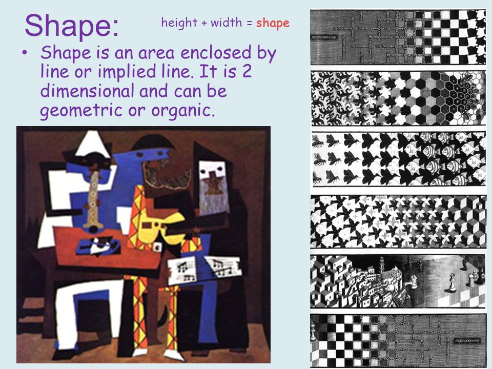 Shape: Shape is an area enclosed by line or implied line.