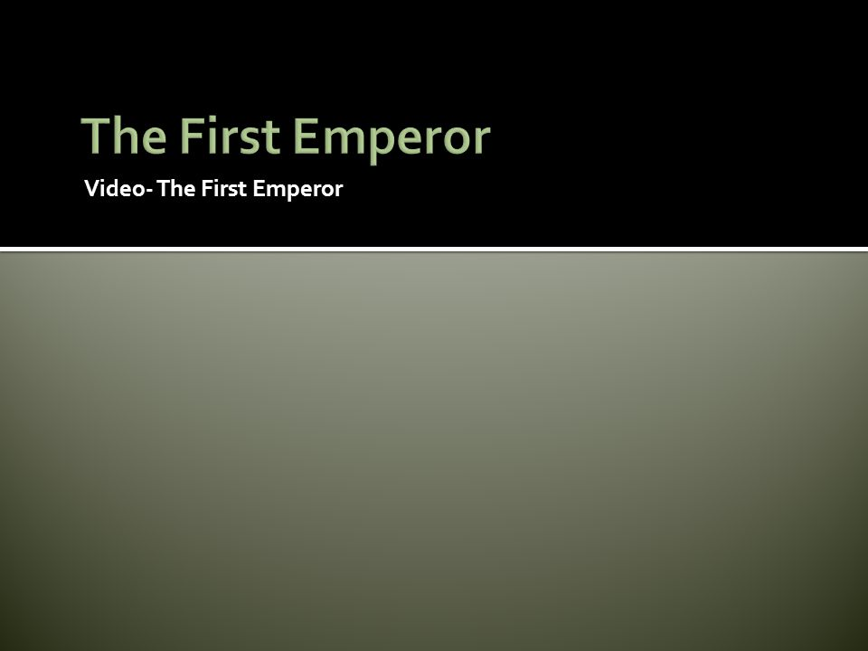 Video- The First Emperor