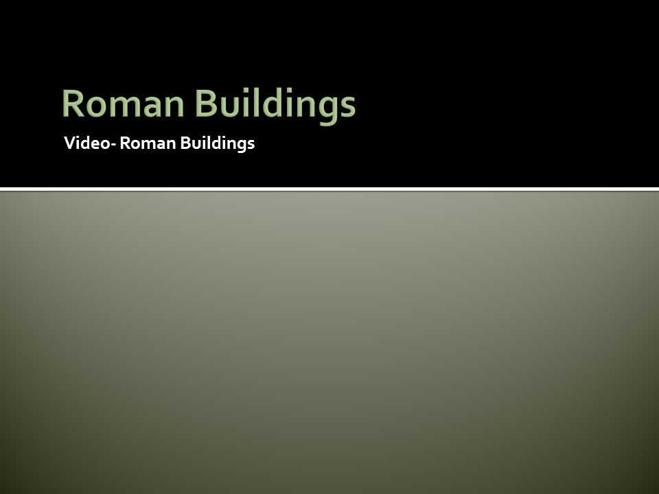 Video- Roman Buildings