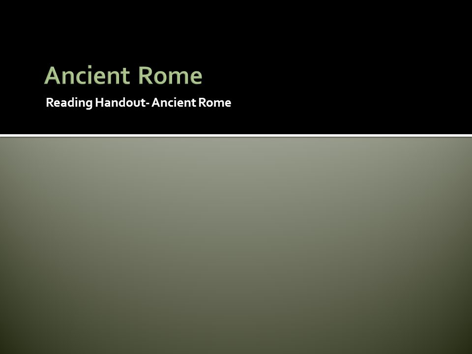 Reading Handout- Ancient Rome