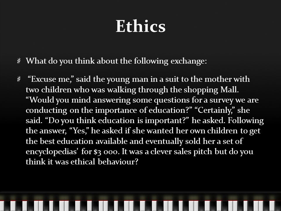 Ethics What do you think about the following exchange: Excuse me, said the young man in a suit to the mother with two children who was walking through the shopping Mall.