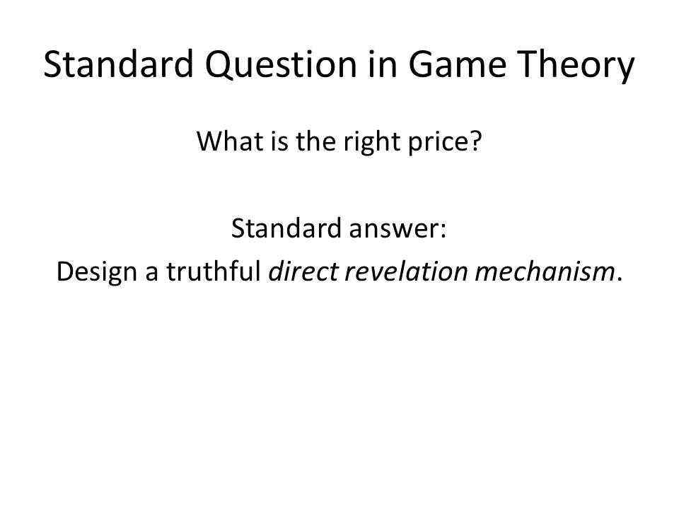 Standard Question in Game Theory What is the right price.