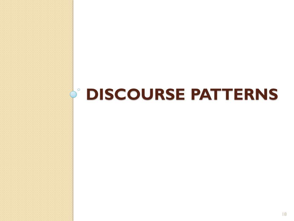 DISCOURSE PATTERNS 18