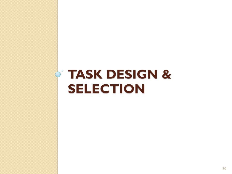 TASK DESIGN & SELECTION 30