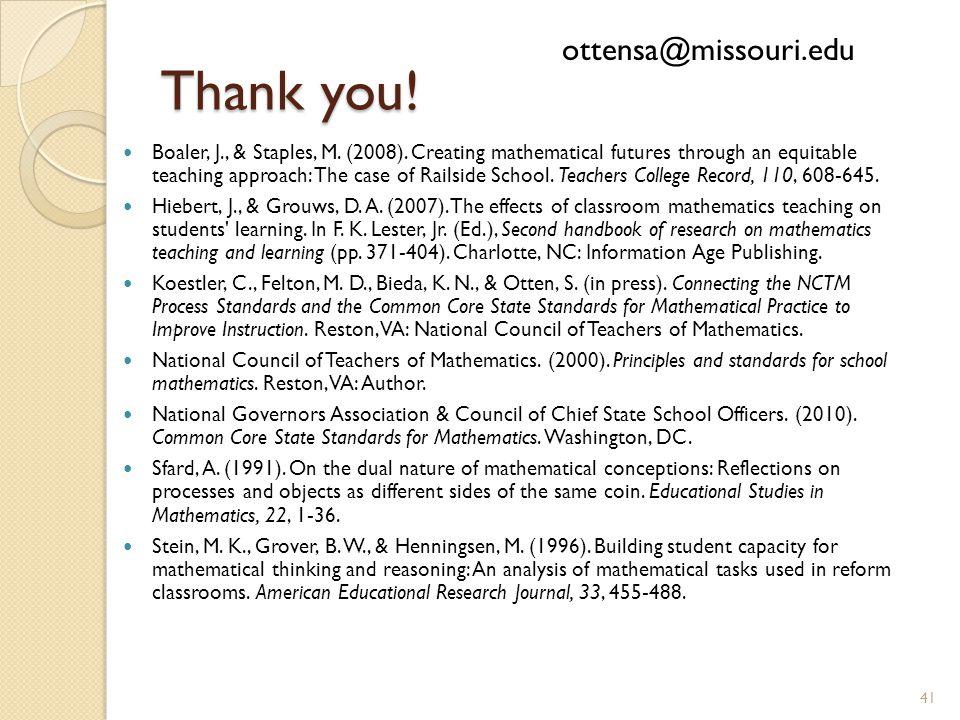 Thank you. Boaler, J., & Staples, M. (2008).