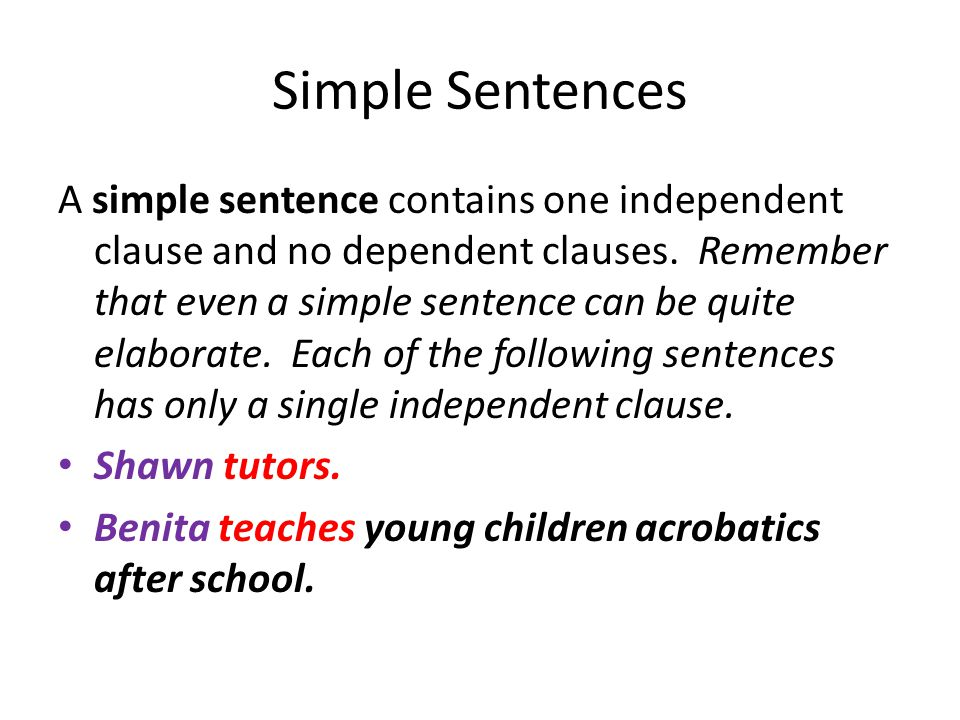 Compound Sentences A compound sentence contains two or more independent clauses an no dependent clause.