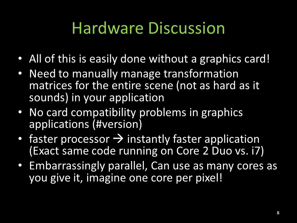 Hardware Discussion All of this is easily done without a graphics card.