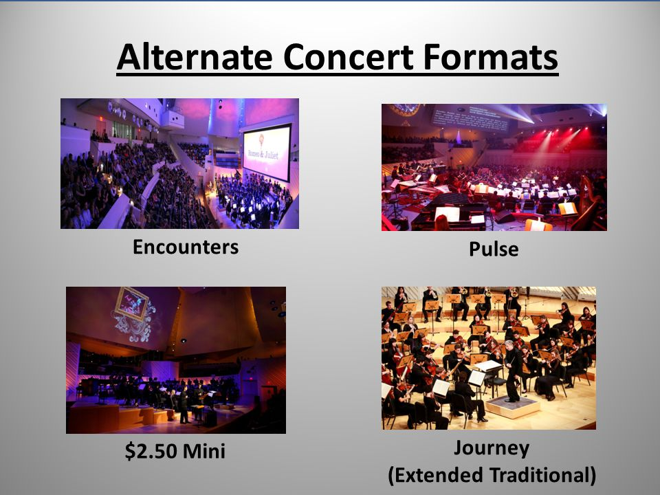 Alternate Concert Formats Encounters Pulse $2.50 Mini Journey (Extended Traditional)