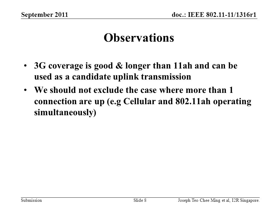 doc.: IEEE 802.11-11/1316r1 Submission Observations 3G coverage is good & longer than 11ah and can be used as a candidate uplink transmission We shoul