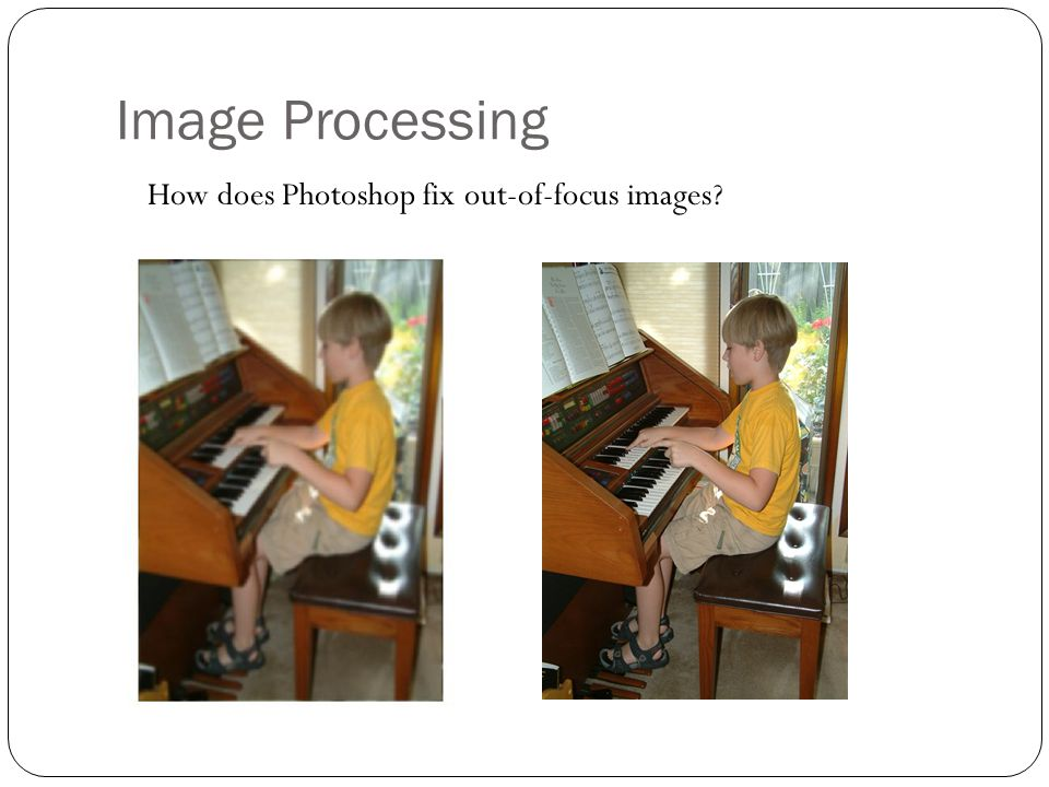 Image Processing How does Photoshop fix out-of-focus images