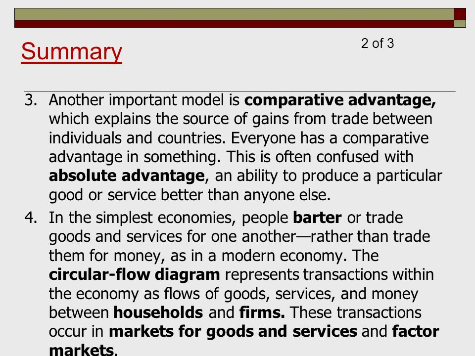 3.Another important model is comparative advantage, which explains the source of gains from trade between individuals and countries. Everyone has a co