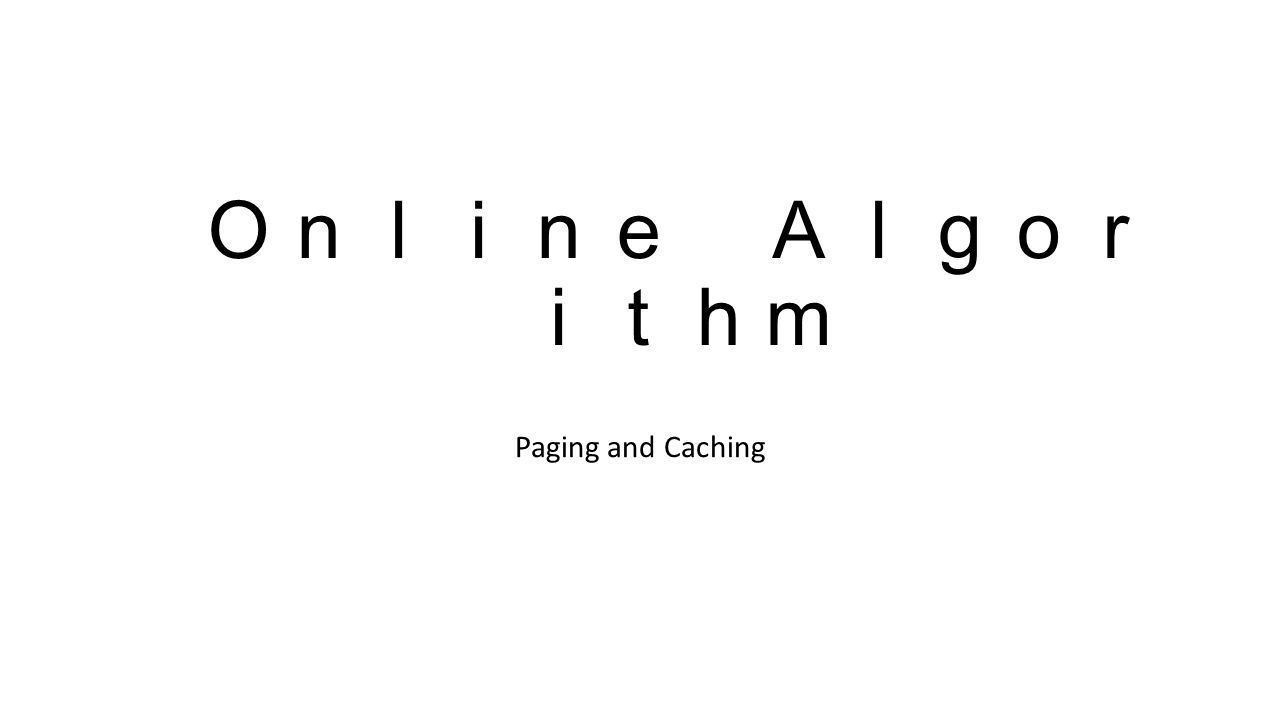 Online Algor ithm Paging and Caching
