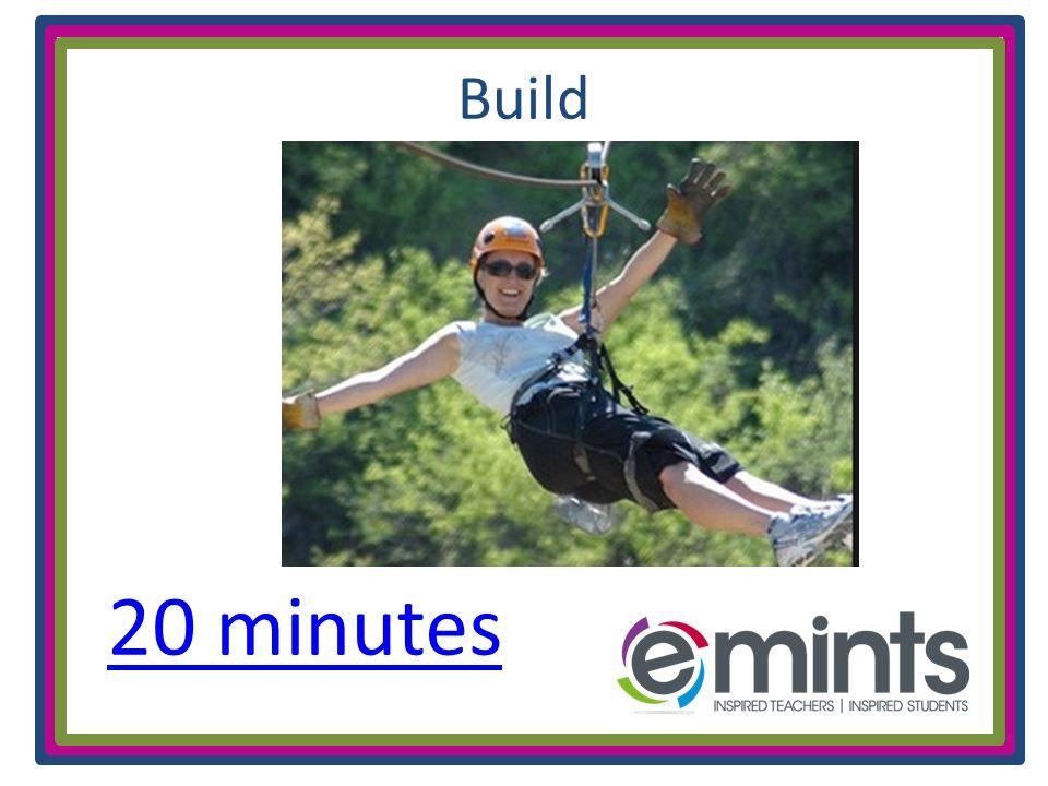 Build 20 minutes