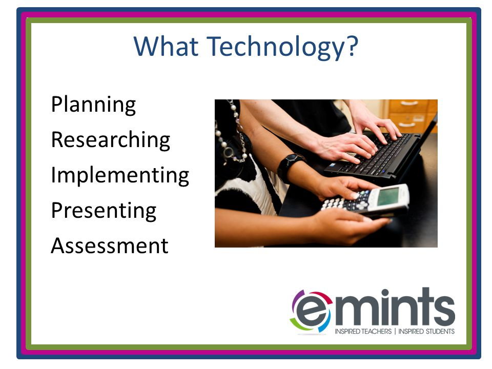 What Technology Planning Researching Implementing Presenting Assessment