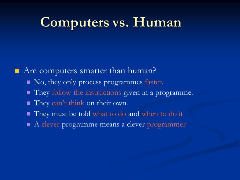 Computers vs. Human Are computers smarter than human.