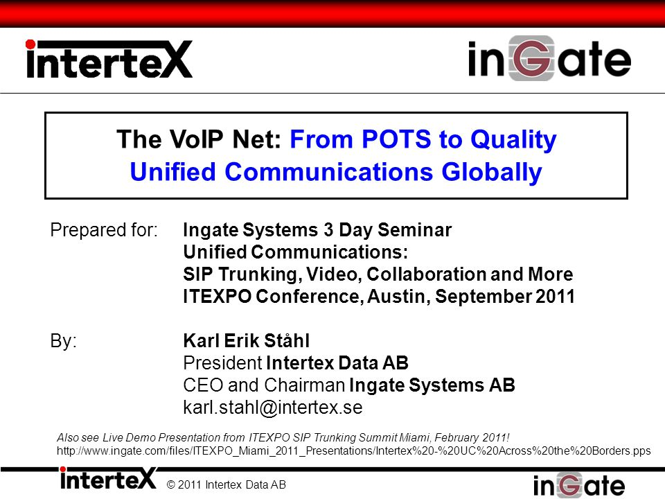© 2011 Intertex Data AB 22 A SIP Trunking E-SBC May Look Like a Specific Gateway .