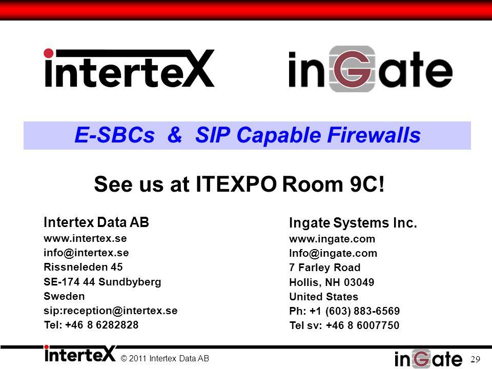 © 2011 Intertex Data AB 29 E-SBCs & SIP Capable Firewalls Ingate Systems Inc.