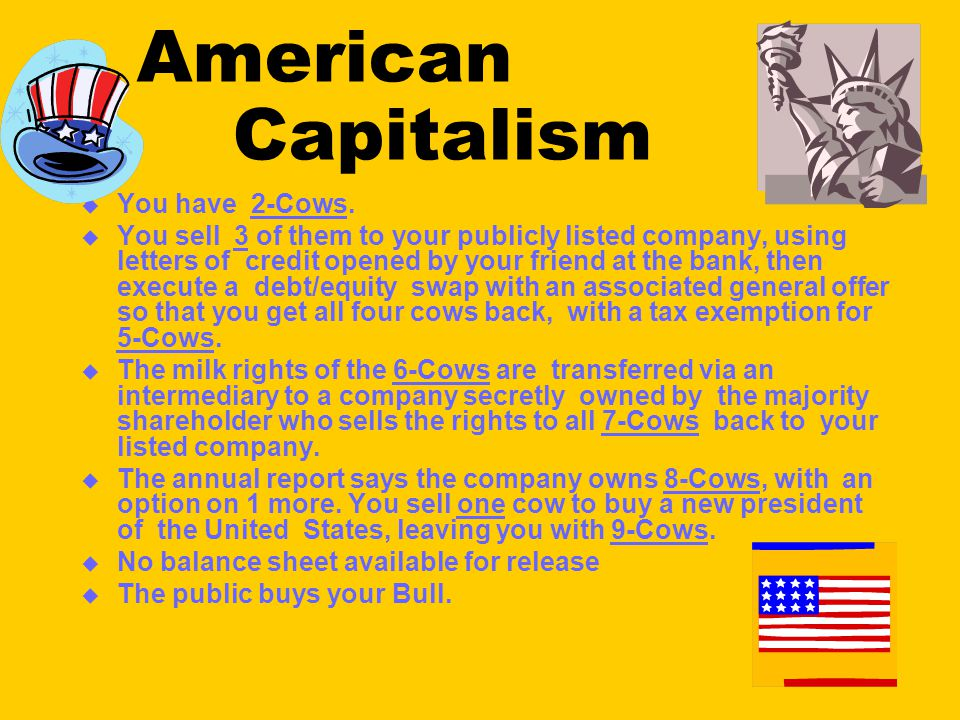American Capitalism  You have 2-Cows.