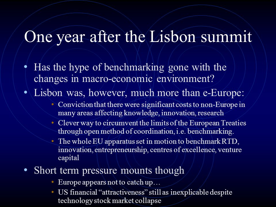 One year after the Lisbon summit Has the hype of benchmarking gone with the changes in macro-economic environment.