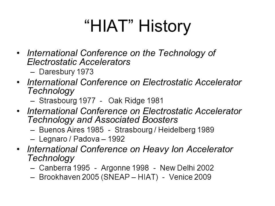 """HIAT"" History International Conference on the Technology of Electrostatic Accelerators –Daresbury 1973 International Conference on Electrostatic Acce"