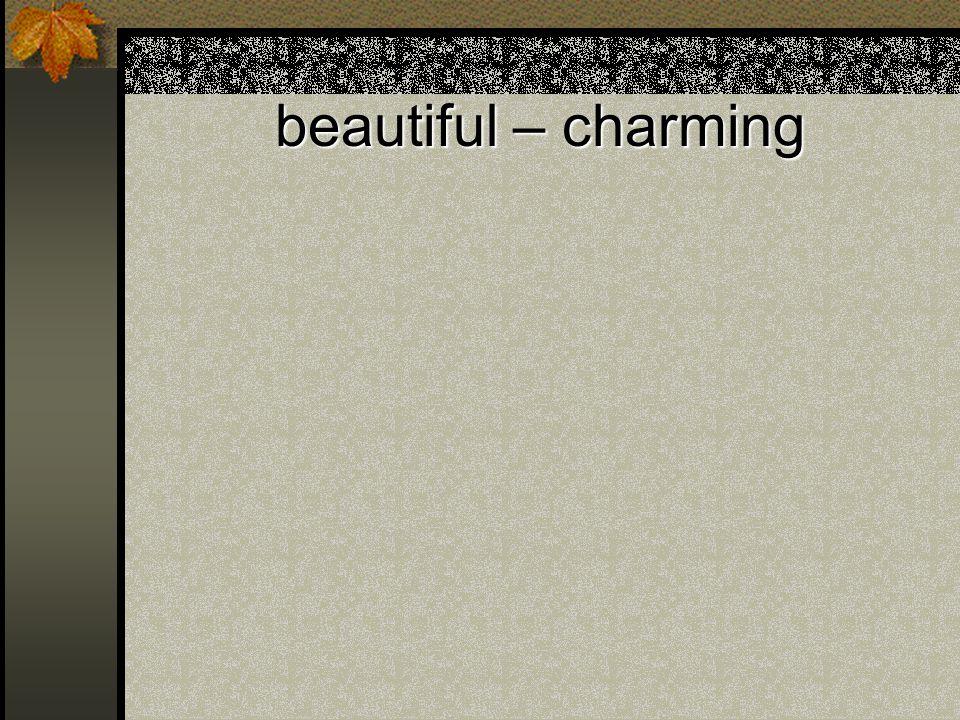beautiful – charming