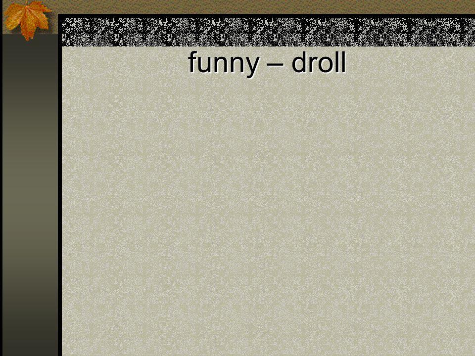 funny – droll