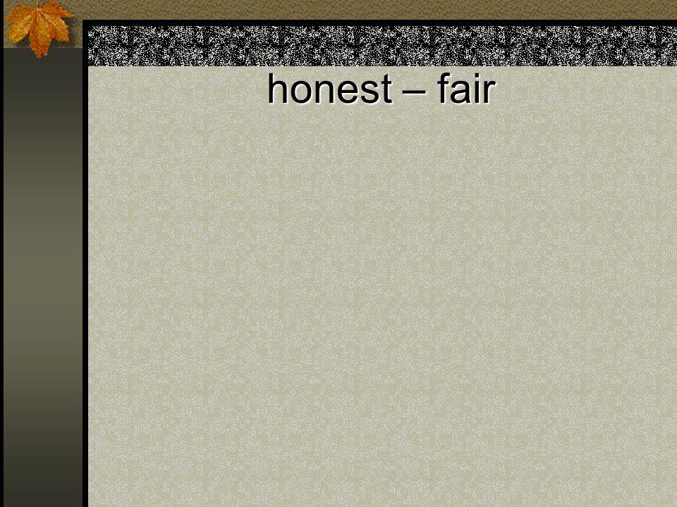 honest – fair