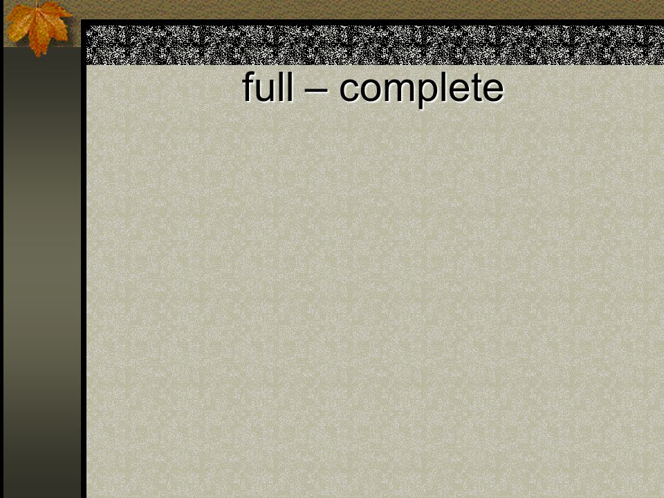 full – complete